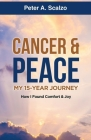 Cancer & Peace, My 15-Year Journey: How I Found Comfort & Joy Cover Image