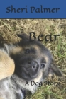 Bear: A Dog Story Cover Image