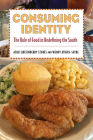 Consuming Identity: The Role of Food in Redefining the South (Race) Cover Image