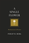 A Single Flower: Meditations & Poems Cover Image