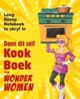 Doen dit self kookboek vir Wonder Women: Leeg Resep Notebook te skryf in, leë boek vir jou eie persoonlike gunsteling geregte Cover Image