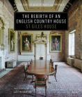 The Rebirth of an English Country House: St Giles House Cover Image
