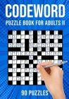 Codeword Puzzle Books for Adults II: Code Breaker / Code Word Puzzlebook 90 Puzzles (UK Version) Cover Image