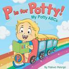 P is for Potty: My Potty ABCs Cover Image