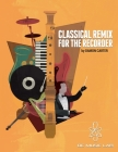 Classical Remix For The Recorder Cover Image