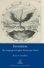 Invention: The Language of English Renaissance Poetics (Legenda) Cover Image