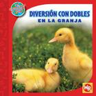 Diversion Con Dobles en la Granja = Diversion Con Dobles En La Granja (Las Matematicas En Nuestro Mundo/Math in Our World) Cover Image