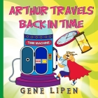 Arthur travels Back in Time: Book for kids who love adventure Cover Image