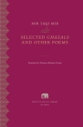 Selected Ghazals and Other Poems (Murty Classical Library of India #21) Cover Image