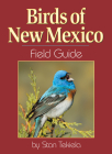 Birds of New Mexico Field Guide (Our Nature Field Guides) Cover Image