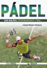 Pádel: sus golpes, entrenamiento y más... Cover Image