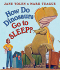 How Do Dinosaurs Go to Sleep? (How Do Dinosaurs...?) Cover Image