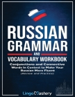 Russian Grammar and Vocabulary Workbook: Conjunctions and Connective Words in Context to Make Your Russian More Fluent (Review and Practice) Cover Image