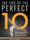 The End of the Perfect 10: The Making and Breaking of Gymnastics' Top Score from Nadia to Now Cover Image