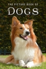 The Picture Book of Dogs: A Gift Book for Alzheimer's Patients and Seniors with Dementia (Picture Books #8) Cover Image
