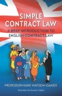 Simple Contract Law: A brief introduction to English Contract Law Cover Image