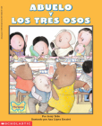 Abuelo and the Three Bears / Abuelo y Los Tres Osos: (Bilingual) = Grandfather and the Three Bears Cover Image