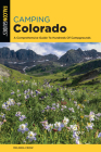 Camping Colorado: A Comprehensive Guide to Hundreds of Campgrounds (State Camping) Cover Image