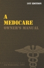 A Medicare Owner's Manual: Your Guide to Medicare Benefits Cover Image