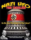 NAZI UFO Time Travelers: Do We Owe The Future To The Furher? Cover Image