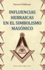 Influencias Hebraicas En El Simbolismo Masonico Cover Image