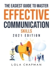 The Easiest Guide to Master Effective Communication Skills: 2021 Edition Cover Image