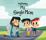 My Single Mom (My Family Set 2) Cover Image