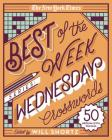 The New York Times Best of the Week Series: Wednesday Crosswords: 50 Medium-Level Puzzles Cover Image