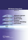 Systematic Approach to Training for Nuclear Facility Personnel: Processes, Methodology and Practices Cover Image