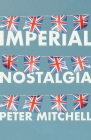 Imperial nostalgia: How the British conquered themselves Cover Image