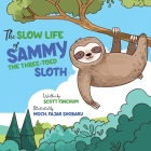 The Slow Life of Sammy, the Three-toed Sloth Cover Image
