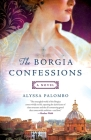 The Borgia Confessions: A Novel Cover Image