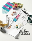 Fashion Sketch Book: Fashion Sketch Book with Template, Journal for Fashion Design, Art Sketch Pad for Drawing, Writing, Sketching Fashion, Cover Image