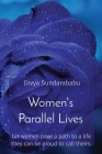 Women's Parallel Lives: Let women pave a path to a life they can be proud to call theirs. Cover Image