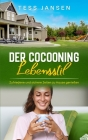 Der Cocooning Lebensstil: Zufriedene und sichere Zeiten zu Hause genießen Cover Image