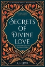 Secrets of Divine Love: A Spiritual Journey into the Heart of Islam Cover Image