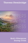 Whispers in the Wilderness: God's Utterances During Crisis Cover Image