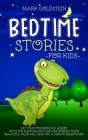 Bedtime Stories For Kids: Let your children fall asleep with the sleepysaurus and his friends! These beautiful tales will give you a time of med Cover Image