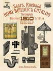 Sears, Roebuck Home Builder's Catalog: The Complete Illustrated 1910 Edition Cover Image