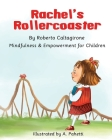 Rachel's Rollercoaster: Mindfulness and Empowerment for Children Cover Image