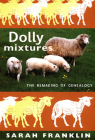 Dolly Mixtures: The Remaking of Genealogy (John Hope Franklin Center Book) Cover Image