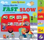 Animal Friends: Things That Go Fast & Slow (Animal Friends ) Cover Image