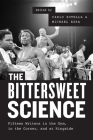 The Bittersweet Science: Fifteen Writers in the Gym, in the Corner, and at Ringside Cover Image