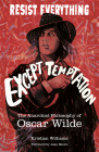 Resist Everything Except Temptation: The Anarchist Philosophy of Oscar Wilde Cover Image