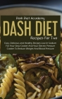 Dash Diet Recipes For Two: Easy, Delicious and Healthy Recipes Low In Sodium For Your Slow Cooker And Your Electric Pressure Cooker To Reduce Wei Cover Image