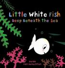 Little White Fish Deep Beneath the Sea Cover Image