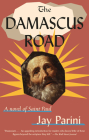 The Damascus Road: A Novel of Saint Paul Cover Image