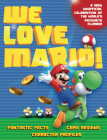 We Love Mario!: Fantastic Facts, Game Reviews, Character Profiles Cover Image