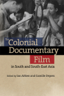 The Colonial Documentary Film in South and South-East Asia Cover Image