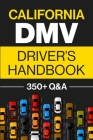 California DMV Driver's Handbook: Practice for the California Permit Test with 350+ Driving Questions and Answers Cover Image